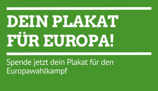 Spende jetzt dein Plakat für den Europawahlkampf